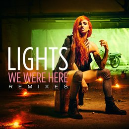 We Were Here — Lights