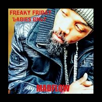 Freaky Friday Ladies Only — Madflow