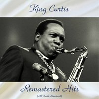 Remastered Hits — King Curtis