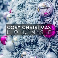 Cosy Christmas Lounge, Vol. 1 — сборник