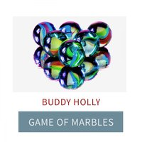 Game Of Marbles — Buddy Holly