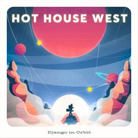 Django in Orbit — Hot House West