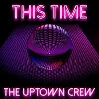 This Time — Warren Allen Brooks, The Uptown Crew, Anthony Lee Friesen