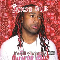 It's All About Me — Juicee Bub