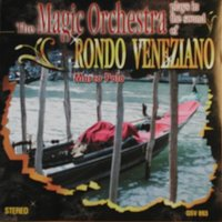 Marco Polo — The Magic Orchestra Plays Rondo Veneziano