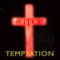 Temptation — Witch