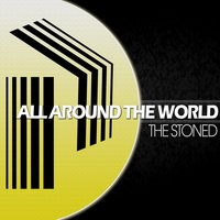 All Around the World — The Stoned