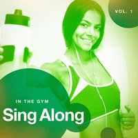 Sing Along in the Gym, Vol. 1 — Ultimate Workout Hits, Cardio Workout, Workout Buddy