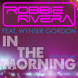 In the Morning — Robbie Rivera feat. Wynter Gordon