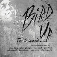 Bird Up: The Originals — Charlie Parker