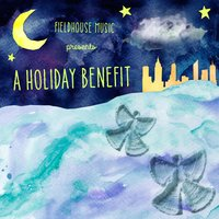 Fieldhouse Music Presents: A Holiday Benefit — сборник
