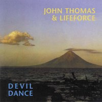 Devil Dance — John Thomas, Lifeforce, John Thomas|Lifeforce