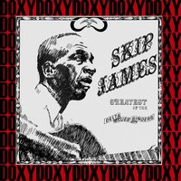 The Complete Greatest Of The Delta Blues Singers Recordings — Skip James