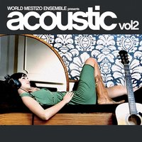 Acoustic, Vol. 2 — World Mestizo Ensemble