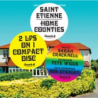 Home Counties — Saint Etienne