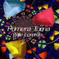 Primera Toma — Willie Lorenzo