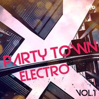 Party Town Electro, Vol.1 — сборник