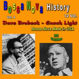 Bossa Nova History, Vol. 4 (Bossa Nova Made in USA) — Dave Brubeck, Enoch Light