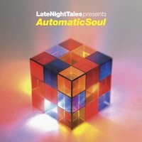 Late Night Tales Presents Automatic Soul — Groove Armada