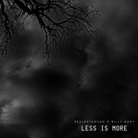 Less Is More — RealestSound, Billy Bony