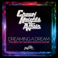 Dreaming a Dream: The Best of Crown Heights Affair — Crown Heights Affair