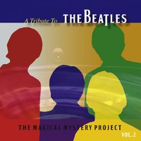 A Tribute To The Beatles Vol. 2 — The Magical Mystery Project feat. Ian Cussick
