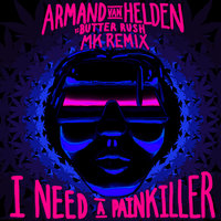 I Need A Painkiller — Armand Van Helden, Butter Rush