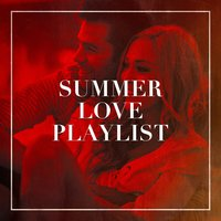 Summer Love Playlist — Chansons d'amour, Liebeslieder, 2016 Love Hits, Liebeslieder, Canciones de Amor, 2016 Love Hits