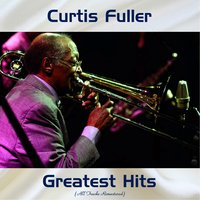 Curtis Fuller Greatest Hits — Red Garland, Curtis Fuller