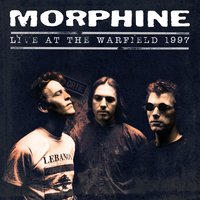 Live At The Warfield 1997 — Morphine