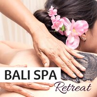Bali Spa Retreat - Balinese Wellness Music for Tropical Bathhouse Experience — Spa Music Dreams & Spa Music, SPA Music, Spa Music Dreams