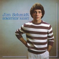 Something Right — Jim Schmidt