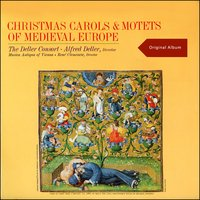 Christmas Carols and Motets of Medieval Europe — The Deller Consort, Musica Antiqua of Vienna, The Deller Consort, Musica Antiqua of Vienna