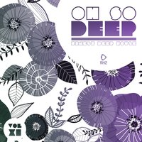 Oh so Deep - Finest Deep House, Vol. 11 — сборник