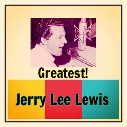 Greatest! — Jerry Lee Lewis