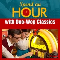 Spend an Hour with Doo-Wop Classics — сборник