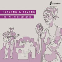 Jazzing and Jiving: The Cape Town Sessions — сборник