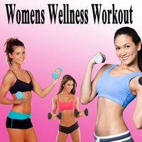 Womens Wellness Workout & DJ Mix — сборник