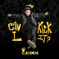 Can I Kick It — Caiden