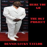 Here You Go the Dlt Project — DENNIS LUCKY TAYLOR