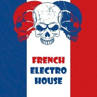 Top 100 French Electro House — Royal Music Paris