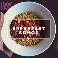 100 Greatest Breakfast Songs — сборник