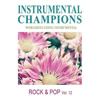 Rock & Pop, Vol. 12 — Instrumental Champions