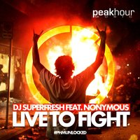 Live to Fight — Nonymous, DJ Superfresh