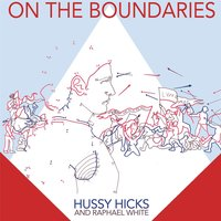 On the Boundaries — Hussy Hicks & Raphael White