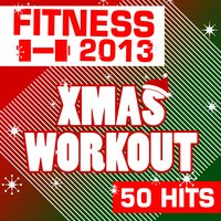 Fitness 2013: Xmas Workout - 50 Hits — The Gym All-Stars