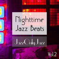Jazz Only Jazz: Nighttime Jazz Beats, Vol. II — сборник