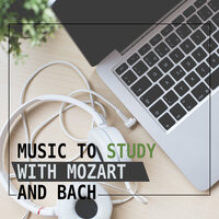 Music to Study with Mozart and Bach – Train Your Brain, Classical Melodies for Study, Music to Reading and Listening — Study Life Music Guys