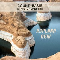 Explore New — Count Basie & His Orchestra