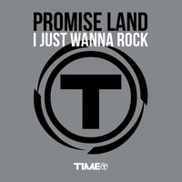 I Just Wanna Rock — Promise Land